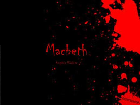 "Macbeth Sophia Walker. In today's feature presentation, we were supposed to be re-enacting the famous monologue, ""Is this a dagger I see before me?"" by."