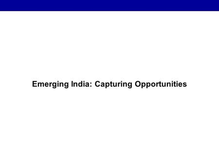Emerging <strong>India</strong>: Capturing Opportunities. AMITY Amity is currently a leading education provider <strong>in</strong> <strong>India</strong> with programs ranging from pre-nursery to post-doctoral.