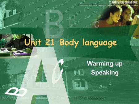 Unit 21 Body language Warming up Speaking. Home Warming up Warming up II Pair work Speaking Talking I Talking II Exercises Summary.