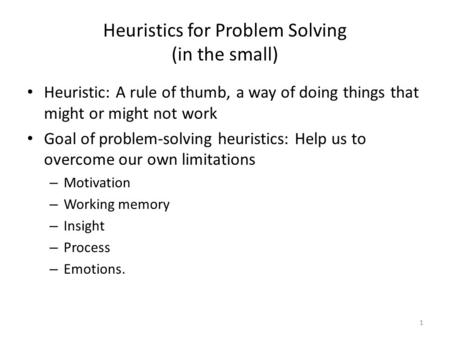 Heuristics for Problem Solving (in the small)
