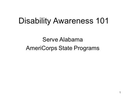 1 Disability Awareness 101 Serve Alabama AmeriCorps State Programs.
