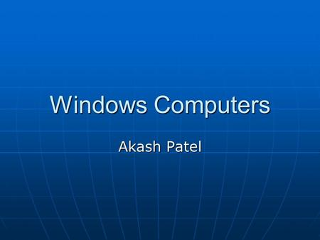 Windows Computers Akash Patel. Background In 1975, Bill Gates, and Paul Allen are in a partnership called Microsoft. It was small when it started up,