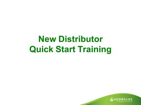 New Distributor Quick Start Training