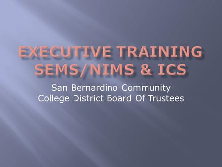 San Bernardino Community College District Board Of Trustees.