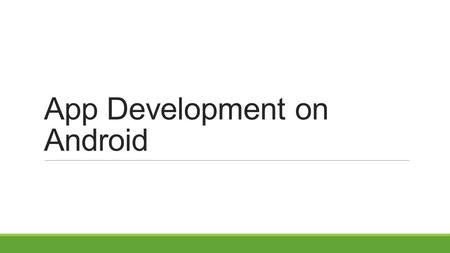 App Development on Android