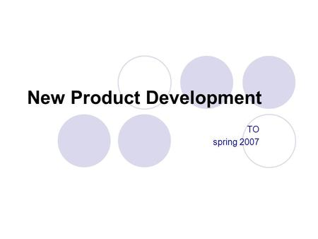 New Product Development TO spring 2007. New Product Development definition New product development (NPD) is the process of bringing new products or services.