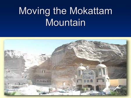 Moving the Mokattam Mountain