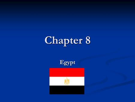 Chapter 8 Egypt. Egypt Country name: Arab Republic of Egypt, Egypt Country name: Arab Republic of Egypt, Egypt Capital: Cairo Capital: Cairo Location: