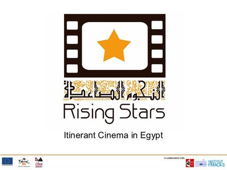 Itinerant Cinema in Egypt.  To promote a new generation of independent Egyptian cinema artists reducing the distance between them and the audience 