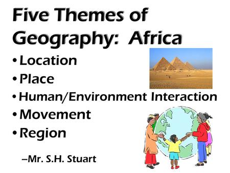 Five Themes of Geography: Africa