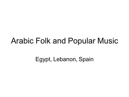 Arabic Folk and Popular Music
