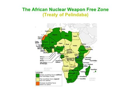 The African Nuclear Weapon Free Zone (Treaty of Pelindaba)