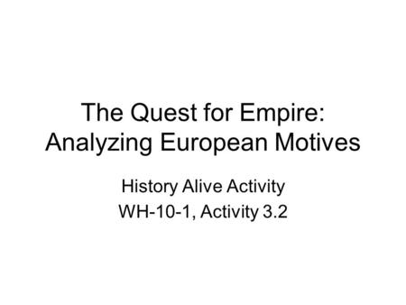 The Quest for Empire: Analyzing European Motives