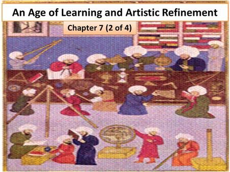 An Age of Learning and Artistic Refinement Chapter 7 (2 of 4)