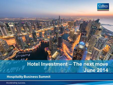 Hospitality Business Summit Hotel Investment – The next move June 2014.