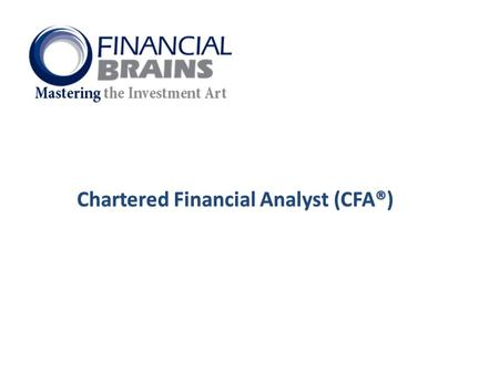 Chartered Financial Analyst (CFA®). Our Vision  To be the financial training provider of choice in Egypt and the Middle East. Our Mission  To provide.