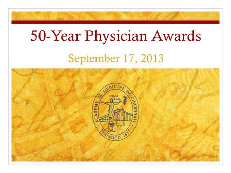 50-Year Physician Awards September 17, 2013. Class of 1963.