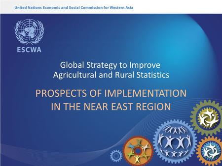 PROSPECTS OF IMPLEMENTATION IN THE NEAR EAST REGION Global Strategy to Improve Agricultural and Rural Statistics.