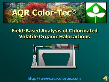 Field-Based Analysis of Chlorinated Volatile Organic Halocarbons Field-Based Analysis of Chlorinated Volatile Organic Halocarbons