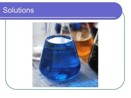 Solutions. What Is A Solution? Recall that a solution is a homogeneous mixture. (the same throughout) Solvent – major component of a solution. Dissolves.