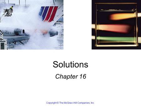 Solutions Chapter 16 Copyright © The McGraw-Hill Companies, Inc.