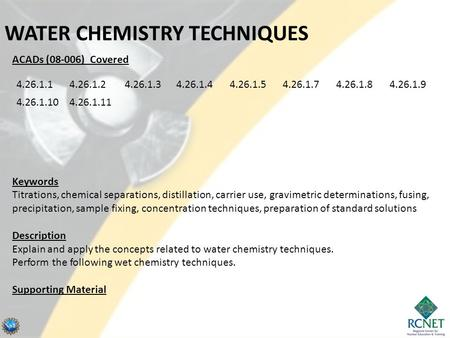 ACADs (08-006) Covered Keywords Titrations, chemical separations, distillation, carrier use, gravimetric determinations, fusing, precipitation, sample.