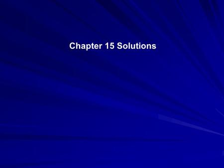 Chapter 15 Solutions 15.1 What are solutions? 1) You might remember from the beginning of the year that solutions are homogenous mixtures. This means.