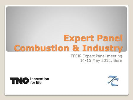 Expert Panel Combustion & Industry TFEIP Expert Panel meeting 14-15 May 2012, Bern.