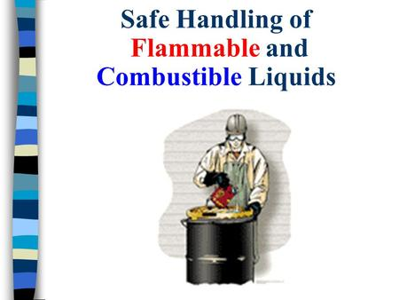 Safe Handling of Flammable and Combustible Liquids