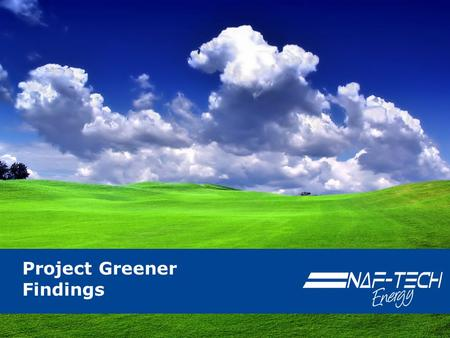 Project Greener Findings. © 2010 Naf-Tech. All rights reserved. Agenda 1.Introduction Project Carbon Objectives 2.Fuel Additives The Problem The Solutions.