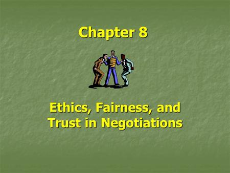 Ethics, Fairness, and Trust in Negotiations