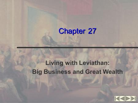 Chapter 27 Living with Leviathan: Big Business and Great Wealth.
