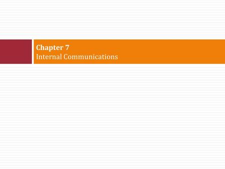 Chapter 7 Internal Communications