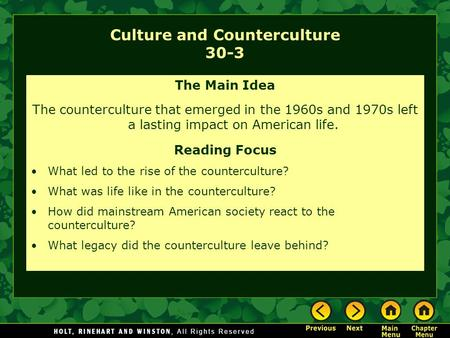 Culture and Counterculture 30-3 The Main Idea The counterculture that emerged in the 1960s and 1970s left a lasting impact on American life. Reading Focus.