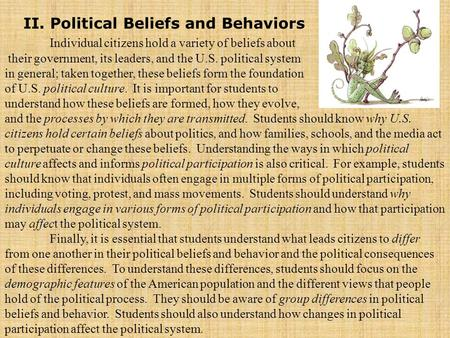 Individual citizens hold a variety of beliefs about their government, its leaders, <strong>and</strong> the U.S. <strong>political</strong> system in general; taken together, these beliefs.