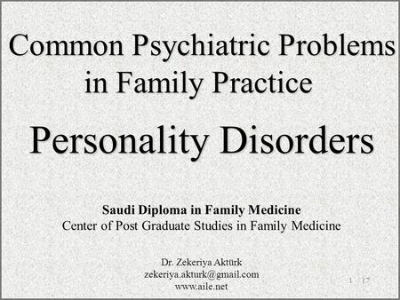 / 171 Common Psychiatric Problems in Family Practice Personality Disorders Saudi Diploma in Family Medicine Center of Post Graduate Studies in Family Medicine.
