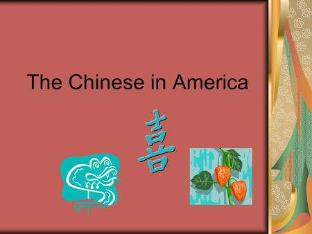 The Chinese in America.