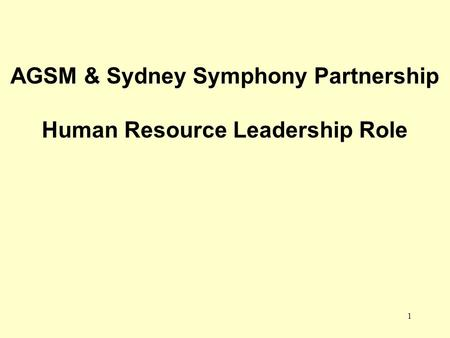 1 AGSM & Sydney Symphony Partnership Human Resource Leadership Role.