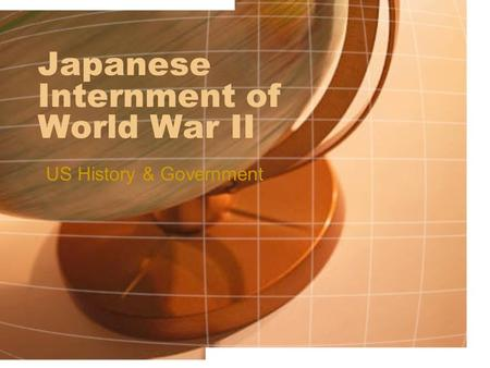 Japanese Internment of World War II US History & Government.