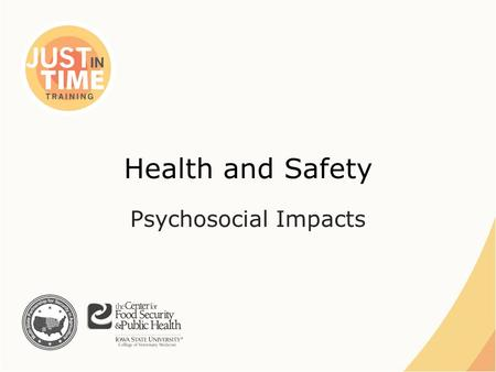 "Health and Safety Psychosocial Impacts. Mental Health ""a state of psychological and emotional well-being that enables an individual to work, love, relate."