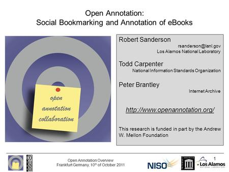 Open Annotation Overview Frankfurt Germany, 10 th of October 2011 1 Open Annotation: Social Bookmarking and Annotation of eBooks Robert Sanderson