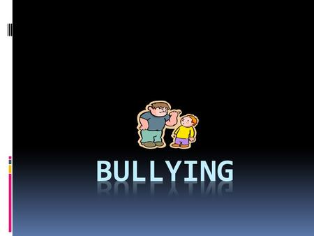 What is Bullying?  Bullying is an aggressive behavior that is intentional and involves an imbalance of power or strength.