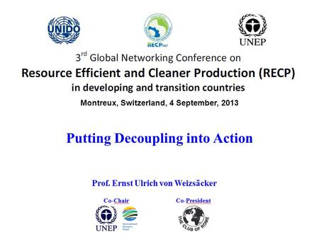 Putting Decoupling into Action Montreux, Switzerland, 4 September, 2013.