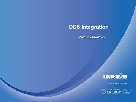 DDS Integration Nikolay Malitsky. Background PV Data Distributed Front-Ends PCAS Online Model PCAS Machine CAC PCAS Virtual Accelerator Client Applications.