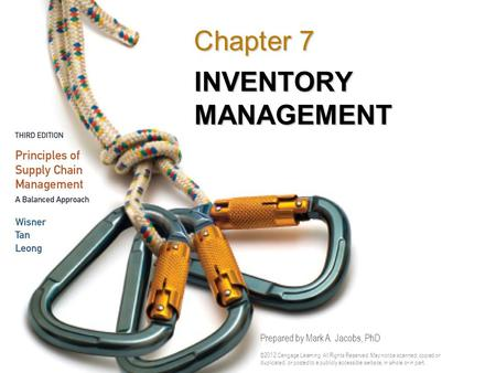 Chapter 7 INVENTORY MANAGEMENT Prepared by Mark A. Jacobs, PhD