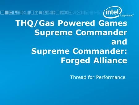 THQ/Gas Powered Games Supreme Commander and Supreme Commander: Forged Alliance Thread for Performance.