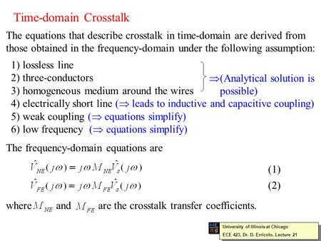Time-domain Crosstalk The equations that describe crosstalk in time-domain are derived from those obtained in the frequency-domain under the following.
