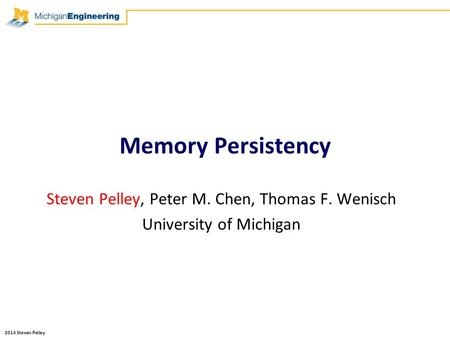 Steven Pelley, Peter M. Chen, Thomas F. Wenisch University of Michigan