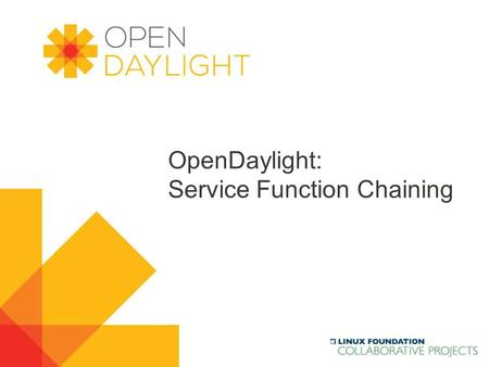 Www.opendaylight.org OpenDaylight: Service Function Chaining.