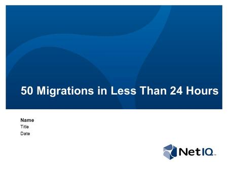 50 Migrations in Less Than 24 Hours Name Title Date.